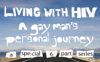 Living with HIV - A gay man's personal journey (Part 1)