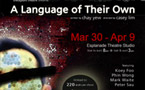 A Language of Their Own: Mar 30 to Apr 9